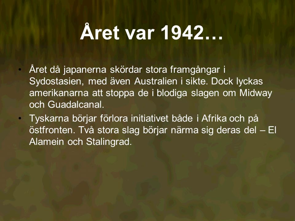 Året var 1942…