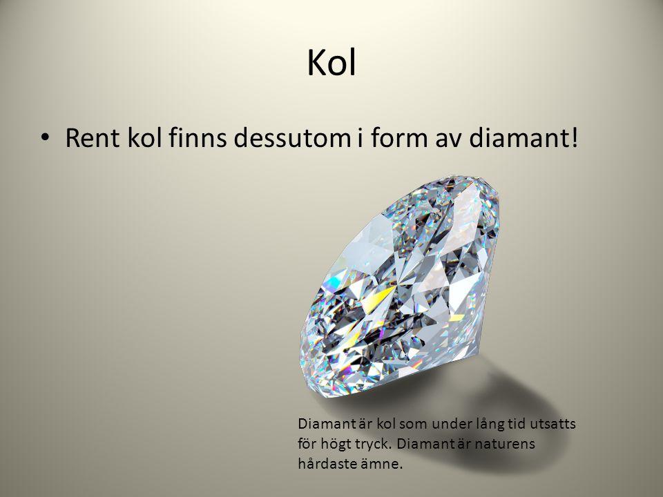 Kol Rent kol finns dessutom i form av diamant!