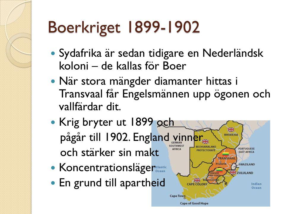 Boerkriget 1899-1902 Sydafrika är sedan tidigare en Nederländsk koloni – de kallas för Boer.