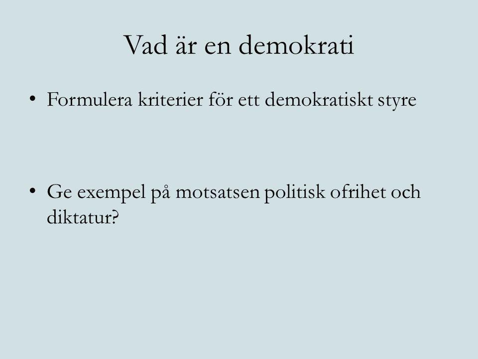 Vad är en demokrati Formulera kriterier för ett demokratiskt styre