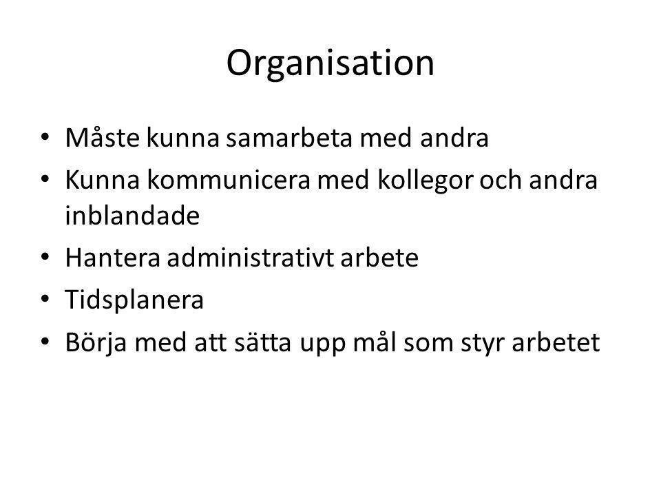 Organisation Måste kunna samarbeta med andra