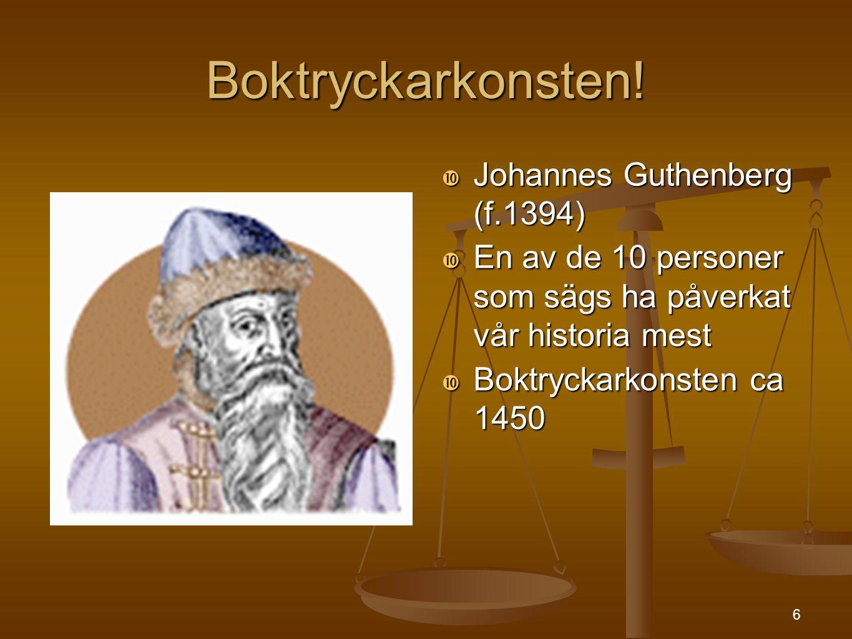 Boktryckarkonsten! Johannes Guthenberg (f.1394)