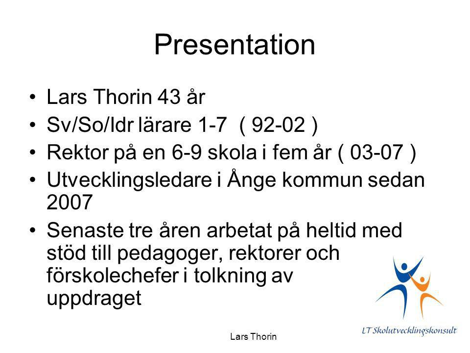 Presentation Lars Thorin 43 år Sv/So/Idr lärare 1-7 ( 92-02 )