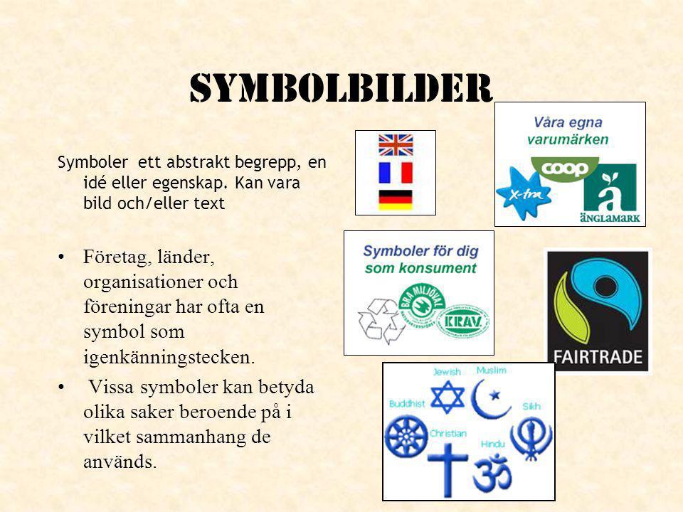 Symbolbilder Symboler ett abstrakt begrepp, en idé eller egenskap. Kan vara bild och/eller text.