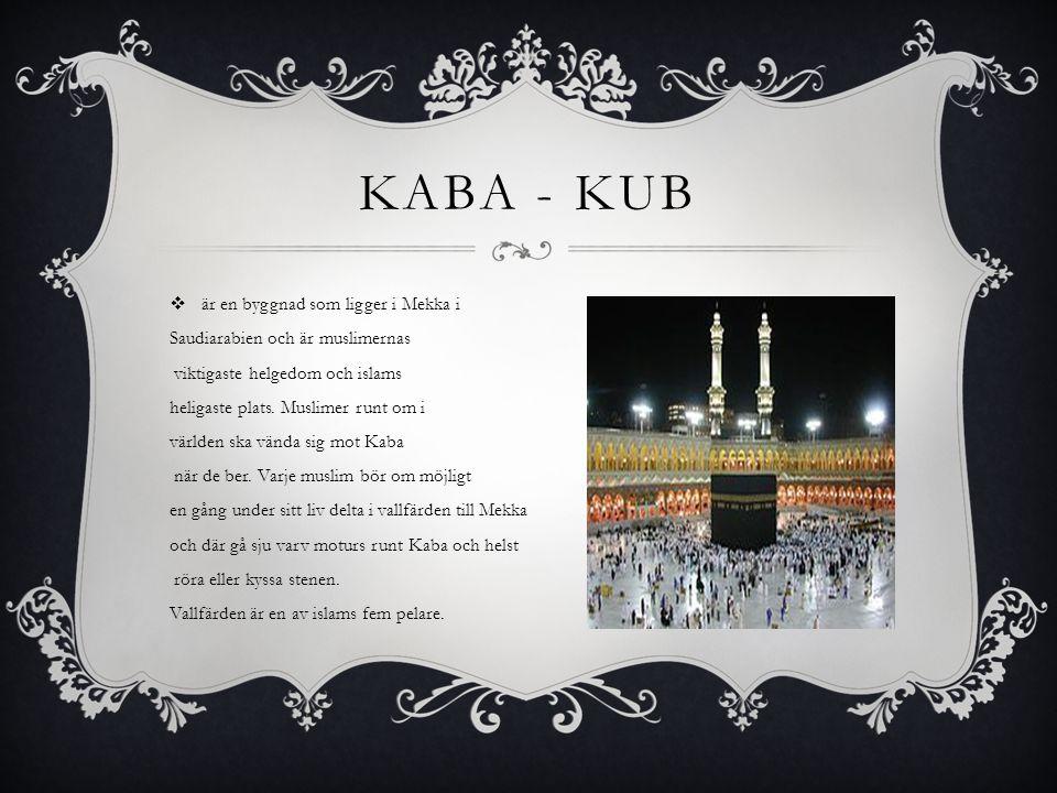 KAba - Kub är en byggnad som ligger i Mekka i