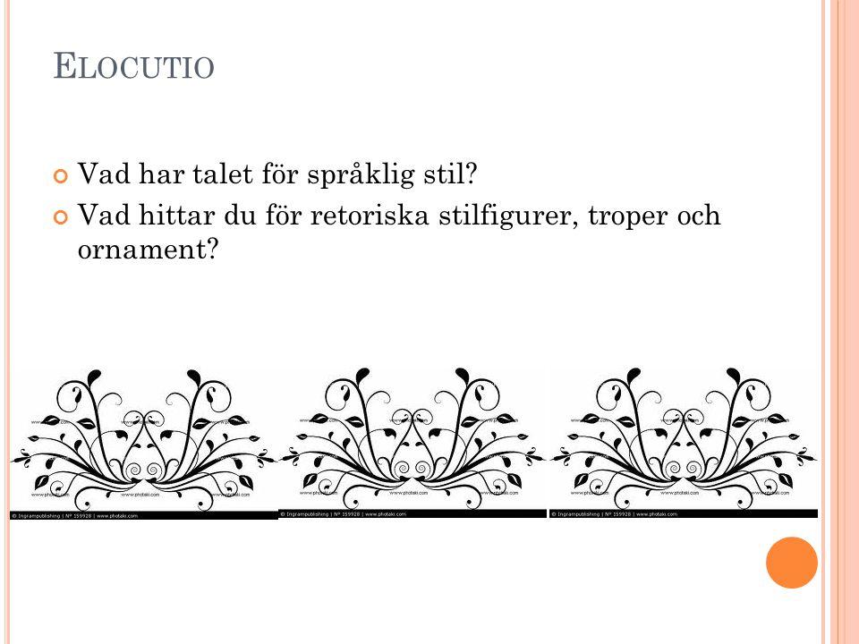 Elocutio Vad har talet för språklig stil