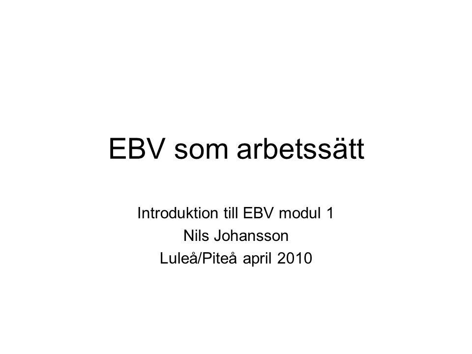 Introduktion till EBV modul 1 Nils Johansson Luleå/Piteå april 2010