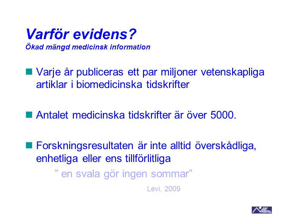 Varför evidens Ökad mängd medicinsk information