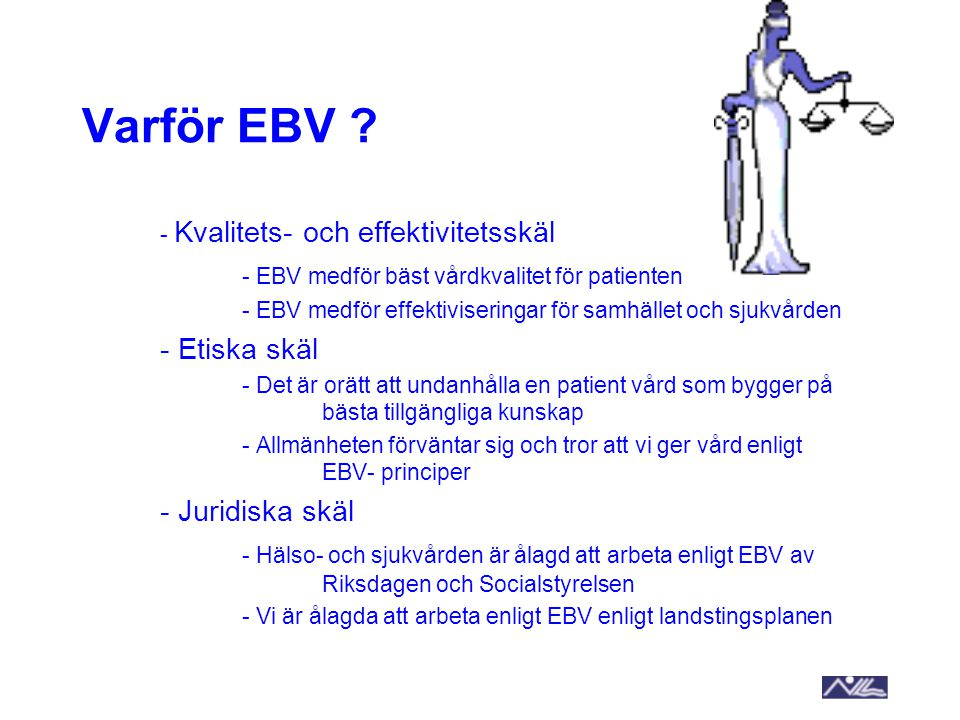 Varför EBV - Kvalitets- och effektivitetsskäl