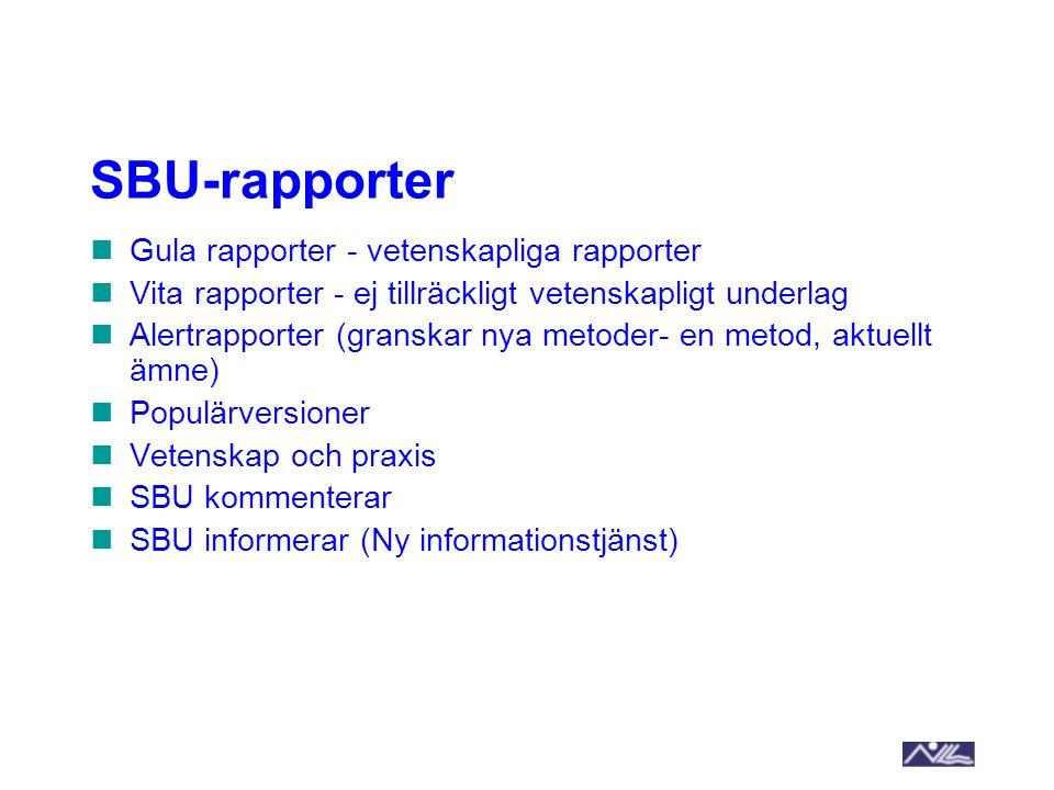 SBU-rapporter Gula rapporter - vetenskapliga rapporter
