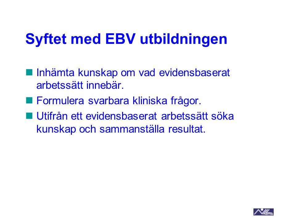 Syftet med EBV utbildningen