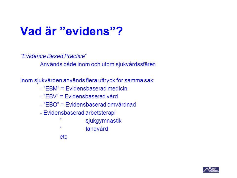 Vad är evidens Evidence Based Practice