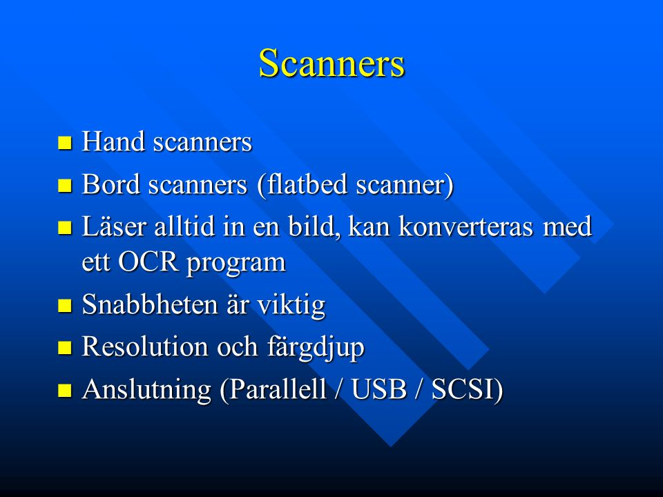 Scanners Hand scanners Bord scanners (flatbed scanner)