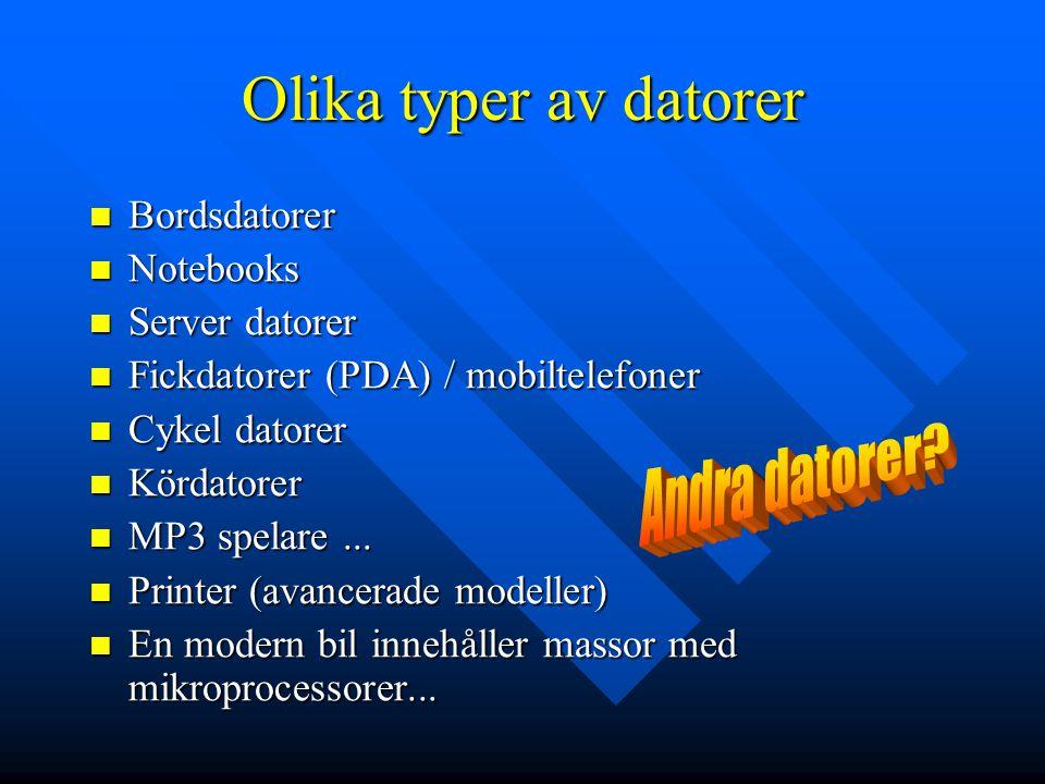 Olika typer av datorer Andra datorer Bordsdatorer Notebooks