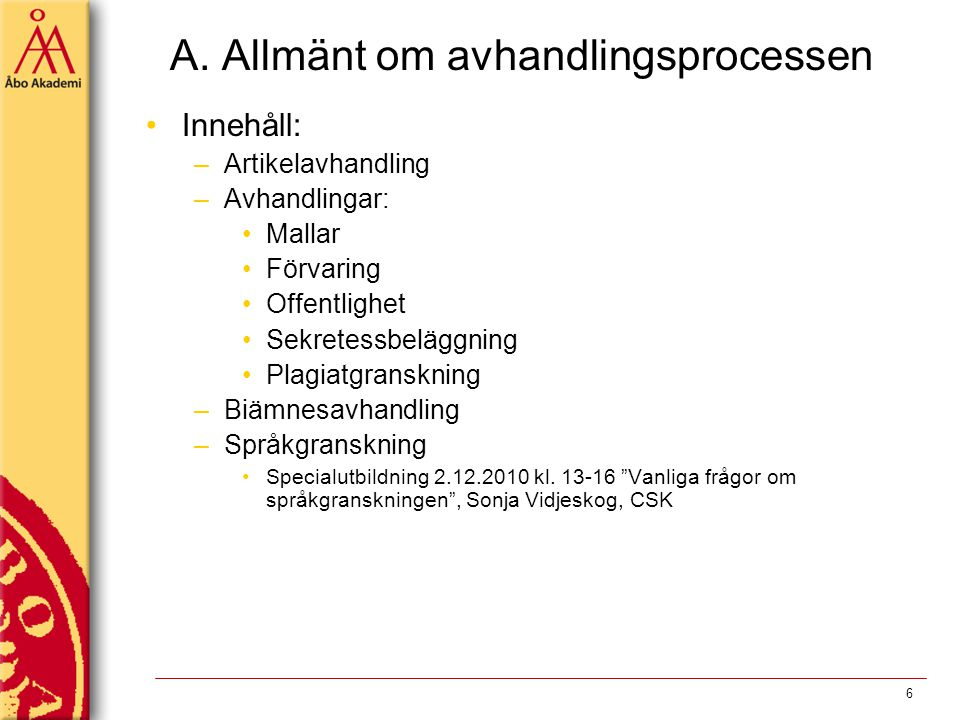 A. Allmänt om avhandlingsprocessen