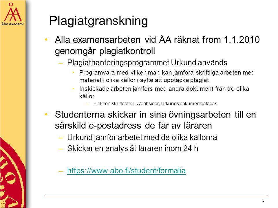 Plagiatgranskning Alla examensarbeten vid ÅA räknat from 1.1.2010 genomgår plagiatkontroll. Plagiathanteringsprogrammet Urkund används.