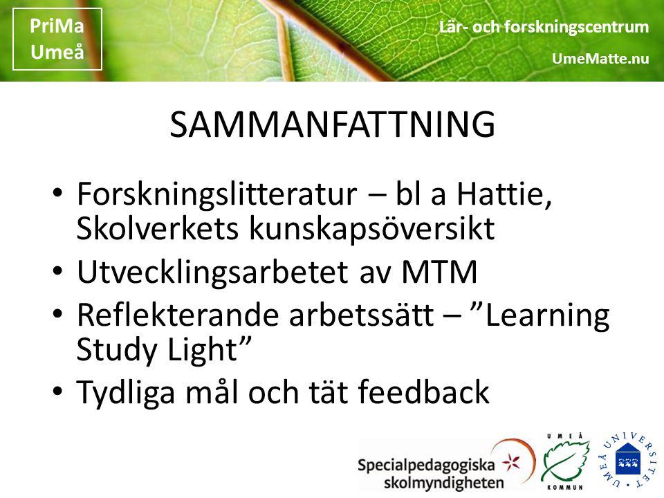 SAMMANFATTNING Forskningslitteratur – bl a Hattie, Skolverkets kunskapsöversikt. Utvecklingsarbetet av MTM.