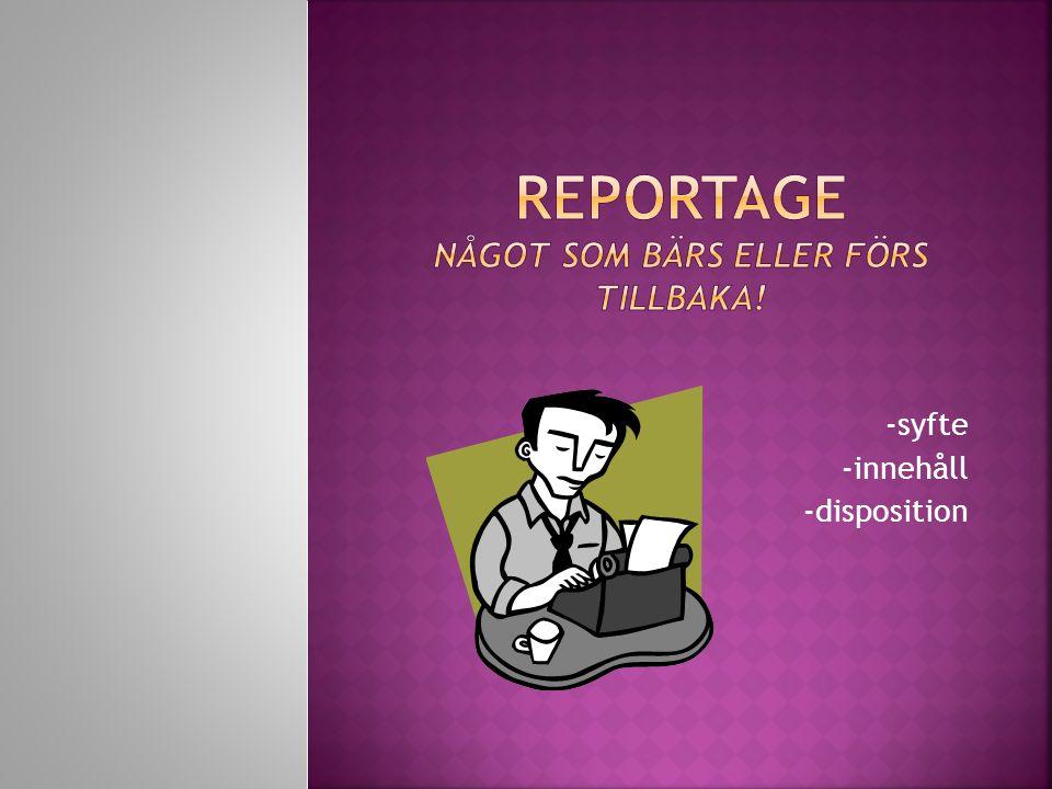 Reportage Något som bärs eller förs tillbaka!