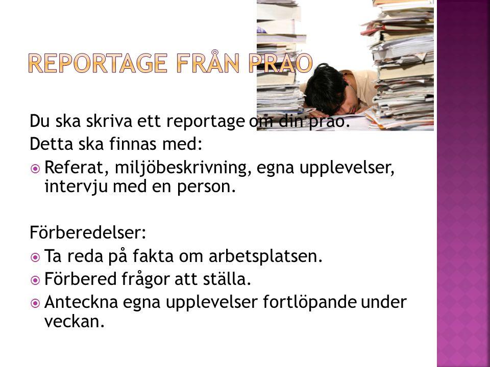Reportage från prao Du ska skriva ett reportage om din prao.