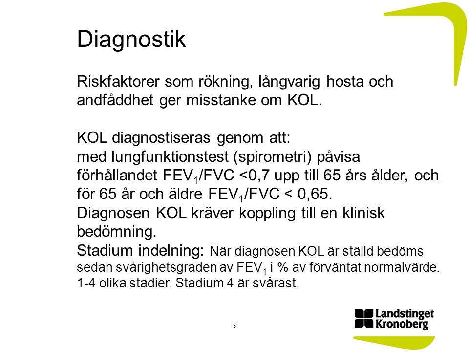 Diagnostik Riskfaktorer som rökning, långvarig hosta och andfåddhet ger misstanke om KOL. KOL diagnostiseras genom att: