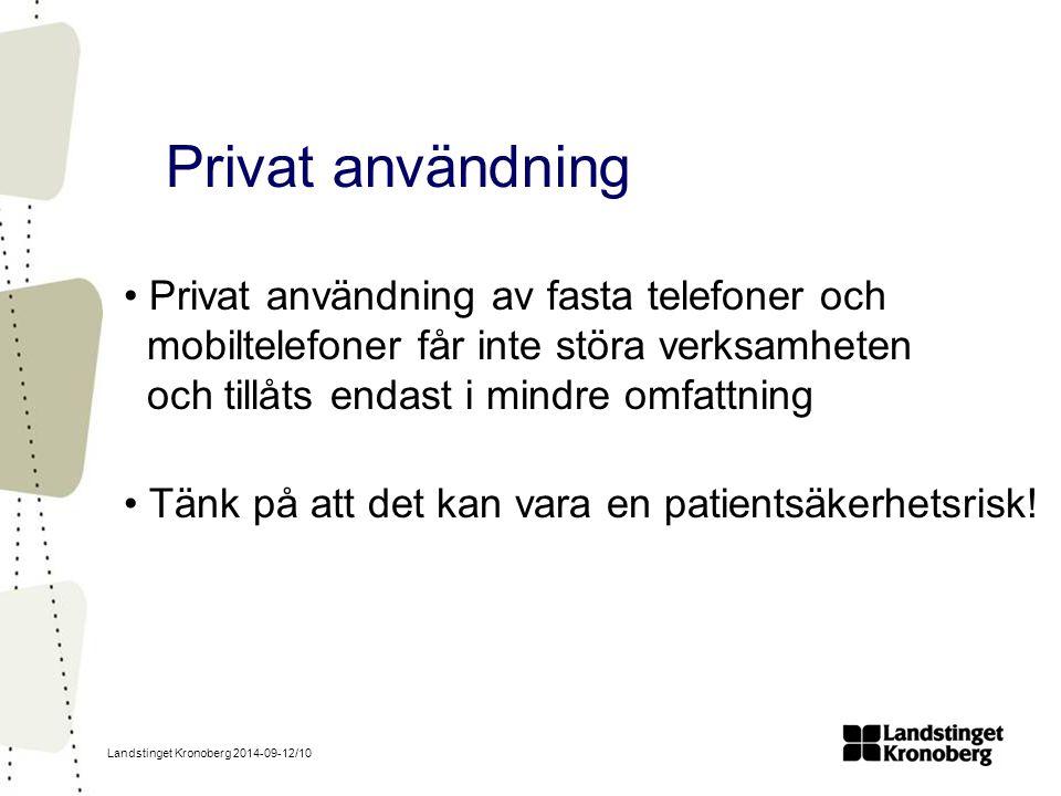 Privat användning Privat användning av fasta telefoner och mobiltelefoner får inte störa verksamheten och tillåts endast i mindre omfattning.