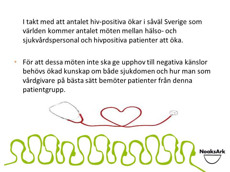I takt med att antalet hiv-positiva ökar i såväl Sverige som världen kommer antalet möten mellan hälso- och sjukvårdspersonal och hivpositiva patienter att öka.