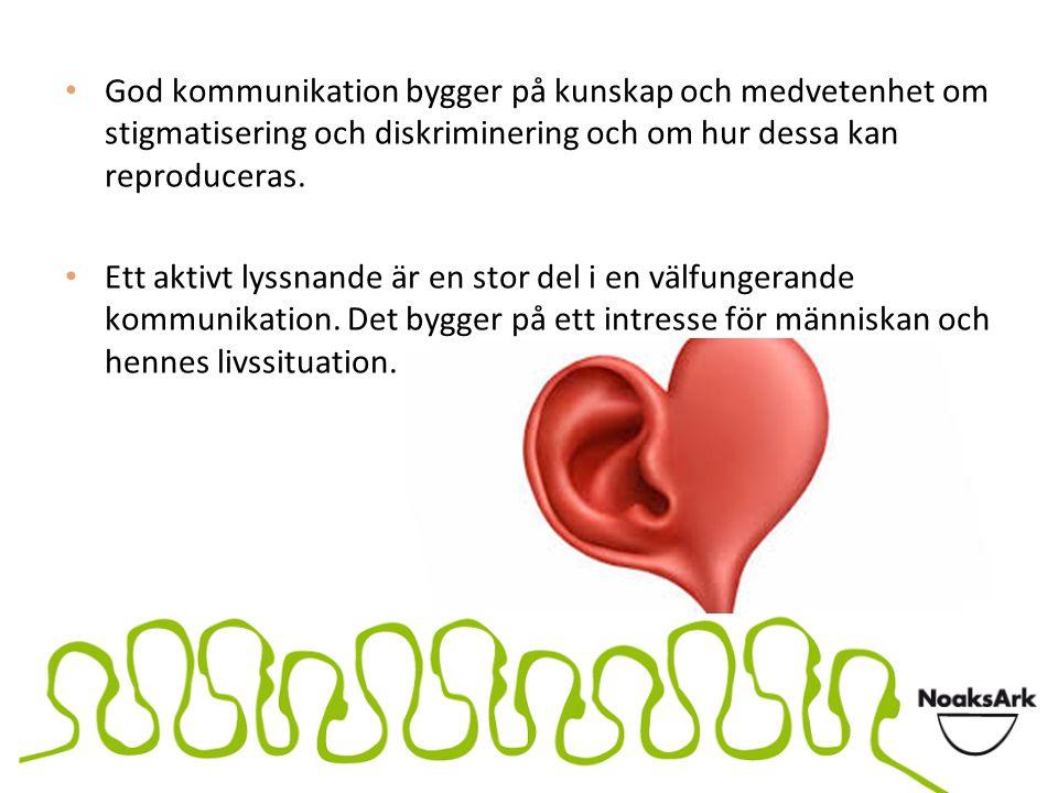 God kommunikation bygger på kunskap och medvetenhet om stigmatisering och diskriminering och om hur dessa kan reproduceras.