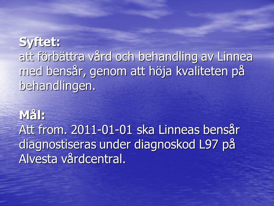 Syftet: att förbättra vård och behandling av Linnea med bensår, genom att höja kvaliteten på behandlingen.