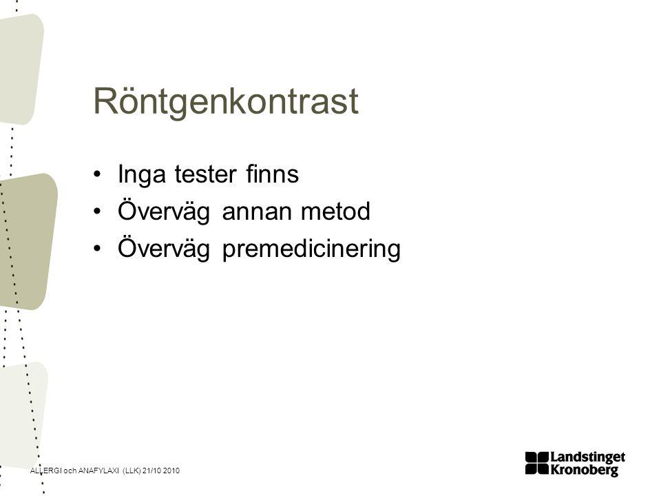 Röntgenkontrast Inga tester finns Överväg annan metod
