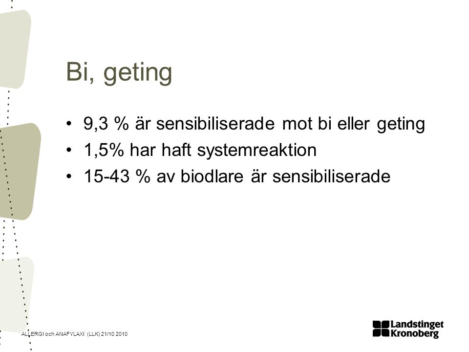 Bi, geting 9,3 % är sensibiliserade mot bi eller geting
