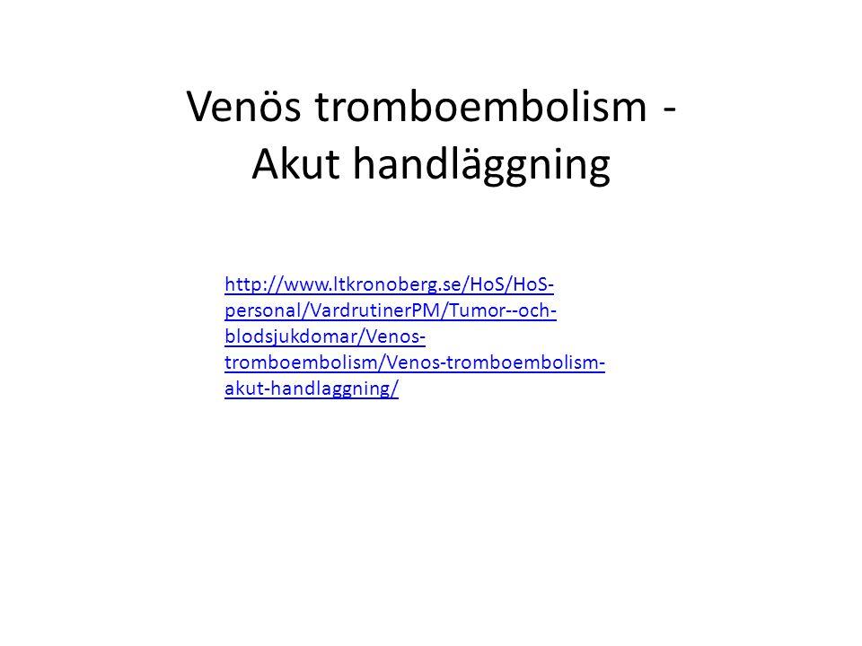 Venös tromboembolism - Akut handläggning