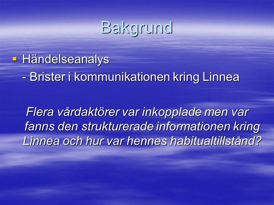 Bakgrund Händelseanalys - Brister i kommunikationen kring Linnea
