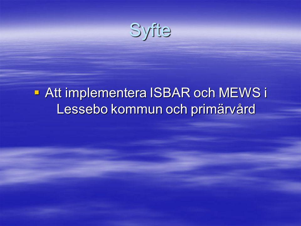 Att implementera ISBAR och MEWS i Lessebo kommun och primärvård