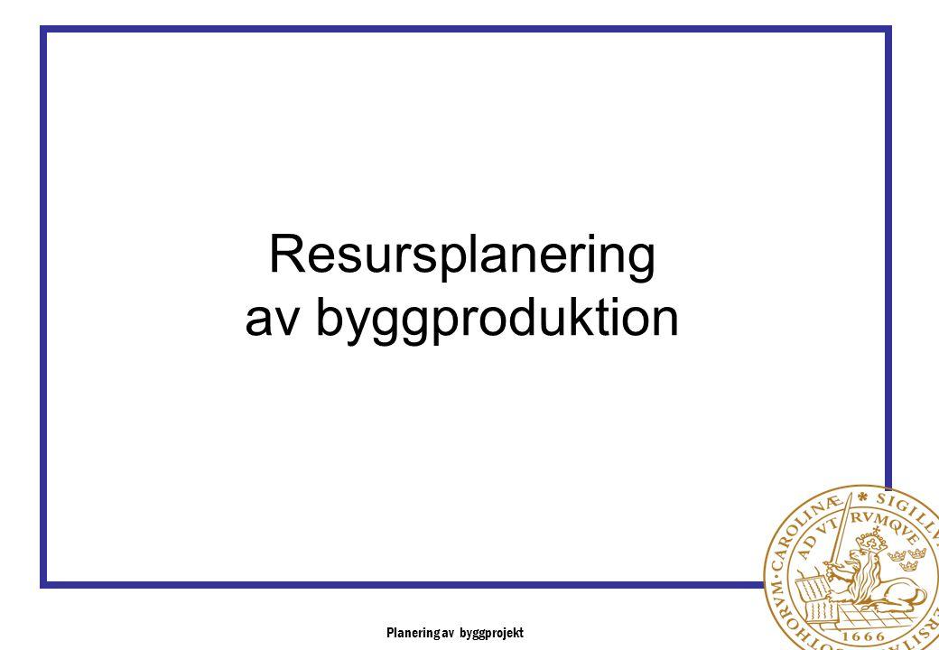 Resursplanering av byggproduktion