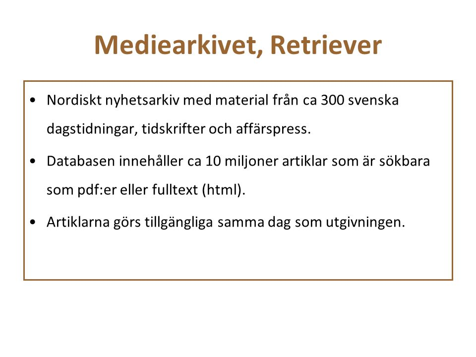 Mediearkivet, Retriever