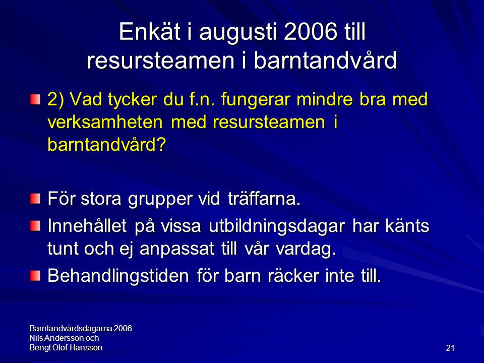 Enkät i augusti 2006 till resursteamen i barntandvård