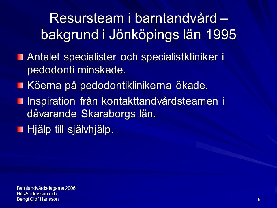 Resursteam i barntandvård – bakgrund i Jönköpings län 1995