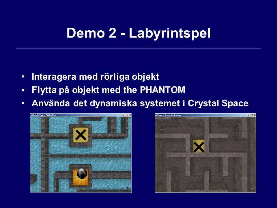 Demo 2 - Labyrintspel Interagera med rörliga objekt