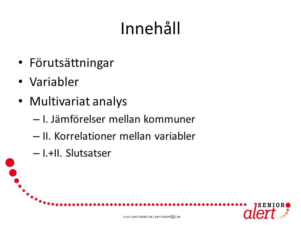 Innehåll Förutsättningar Variabler Multivariat analys