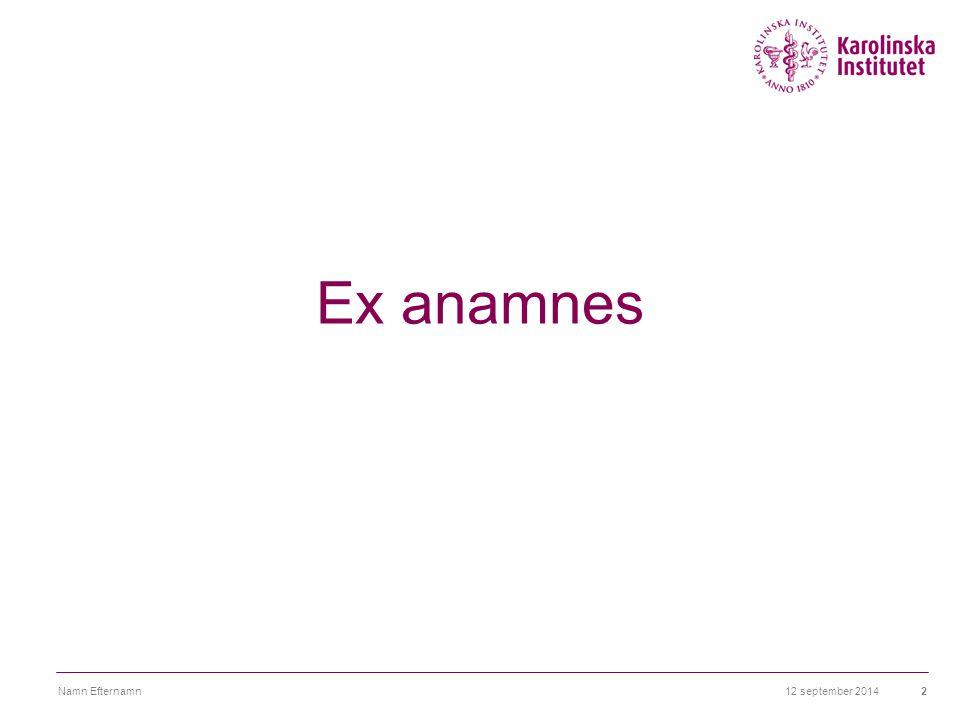 Ex anamnes Namn Efternamn 6 april 2017