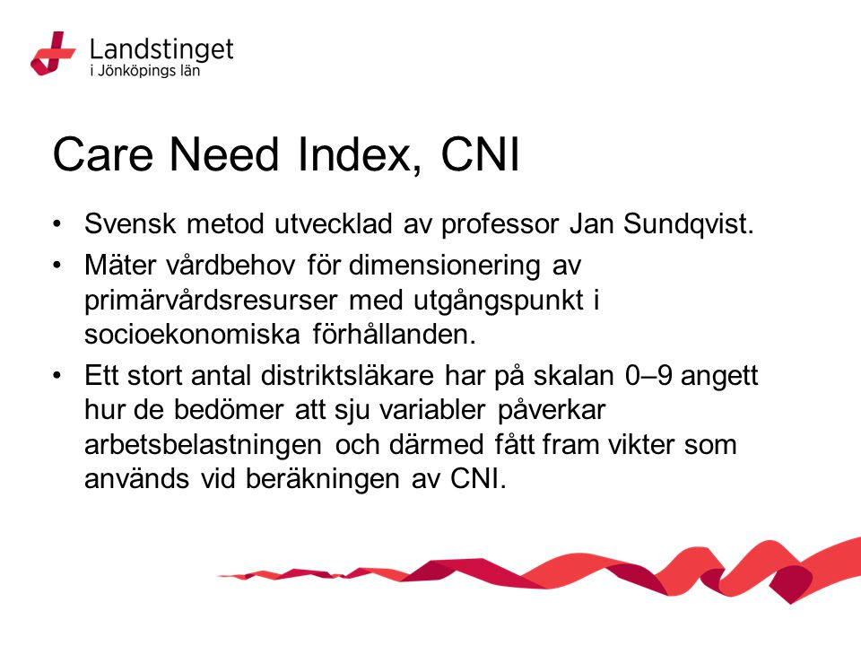 Care Need Index, CNI Svensk metod utvecklad av professor Jan Sundqvist.