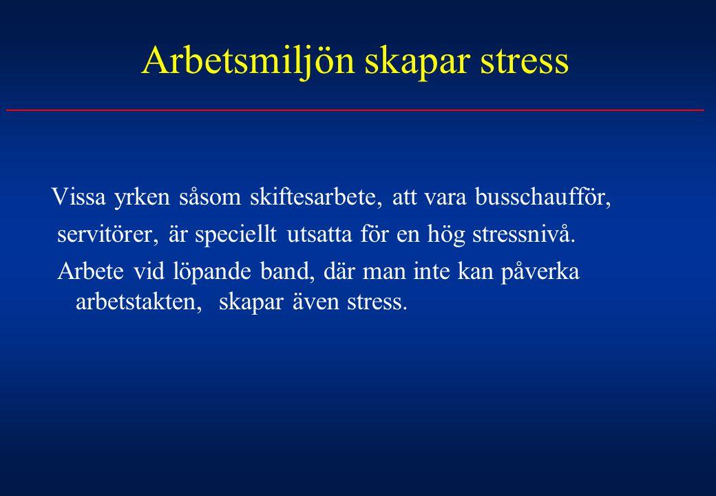 Arbetsmiljön skapar stress
