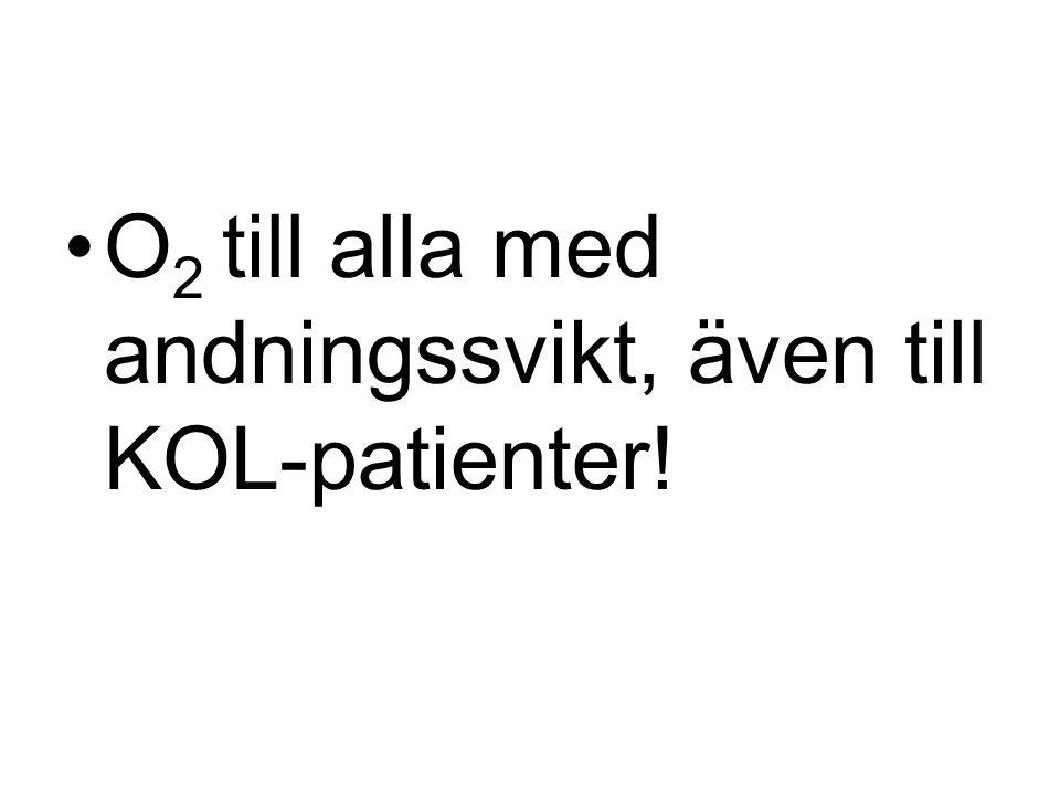 O2 till alla med andningssvikt, även till KOL-patienter!