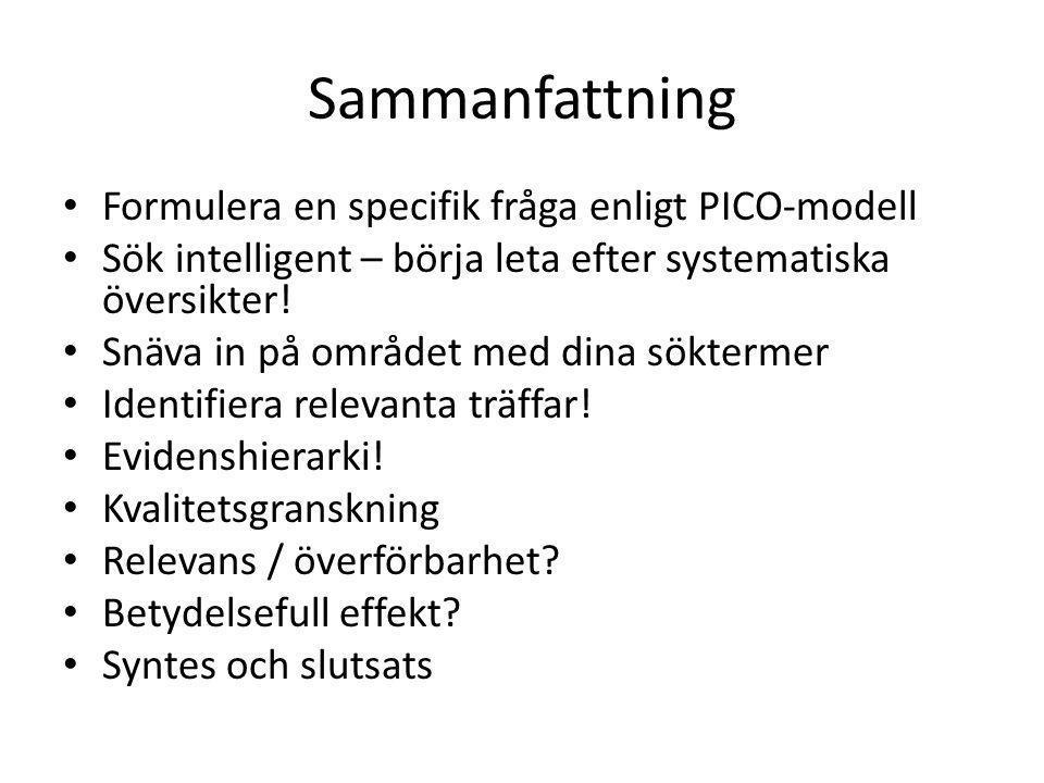 Sammanfattning Formulera en specifik fråga enligt PICO-modell