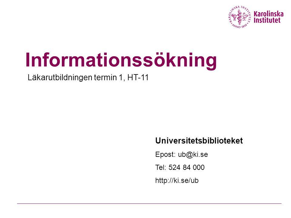 Informationssökning Läkarutbildningen termin 1, HT-11