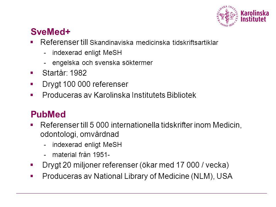 SveMed+ Referenser till Skandinaviska medicinska tidskriftsartiklar. indexerad enligt MeSH. engelska och svenska söktermer.