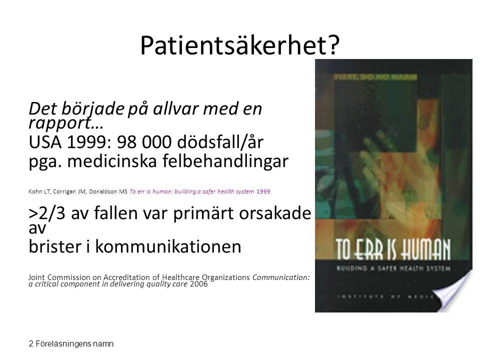Patientsäkerhet Det började på allvar med en rapport…
