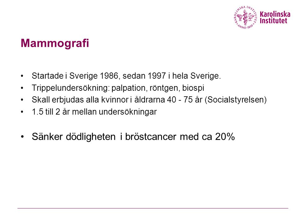 Mammografi Sänker dödligheten i bröstcancer med ca 20%