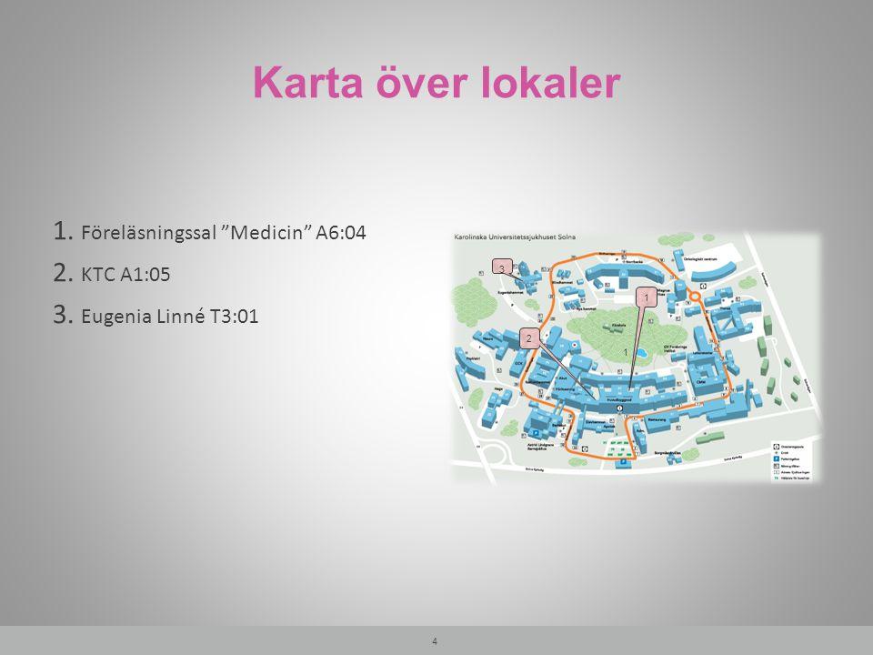 Karta över lokaler 1. Föreläsningssal Medicin A6:04 2. KTC A1:05 3. Eugenia Linné T3:01 3 1 2 1
