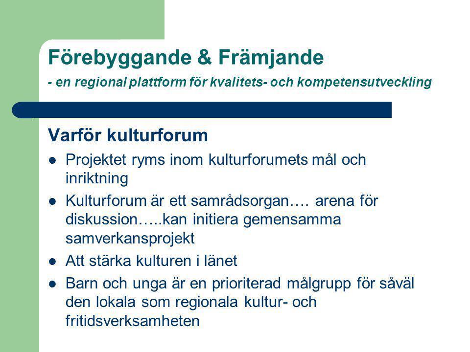 Förebyggande & Främjande - en regional plattform för kvalitets- och kompetensutveckling